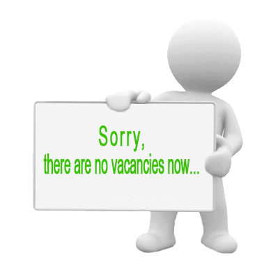 There are no vacancies now